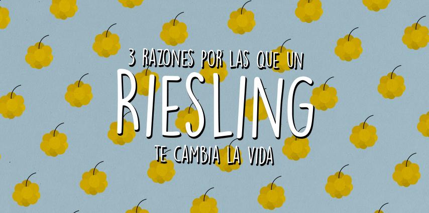 3 razones por las que un Riesling te cambia la vida
