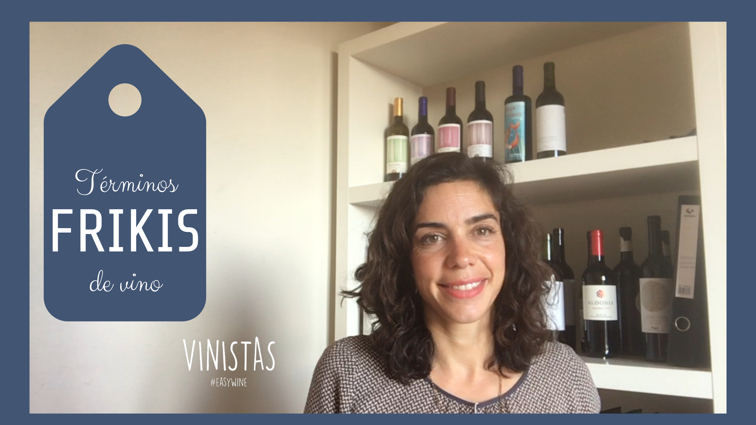 Términos frikis del vino. Parte 2. VinistasTV