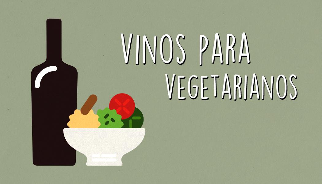 Vino para vegetarianos. Te lo contamos todo