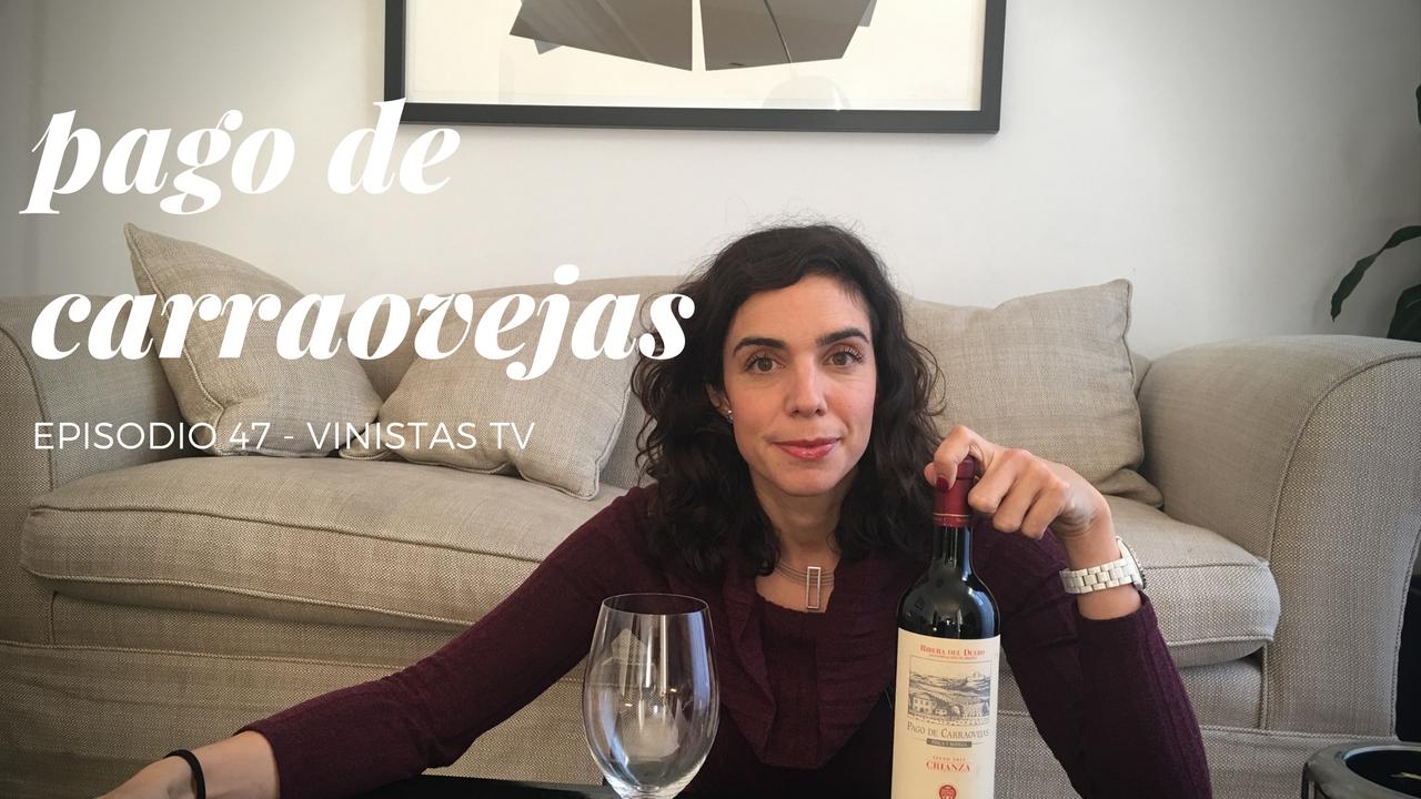 Pago de Carraovejas. Vinistas TV – Episodio 47