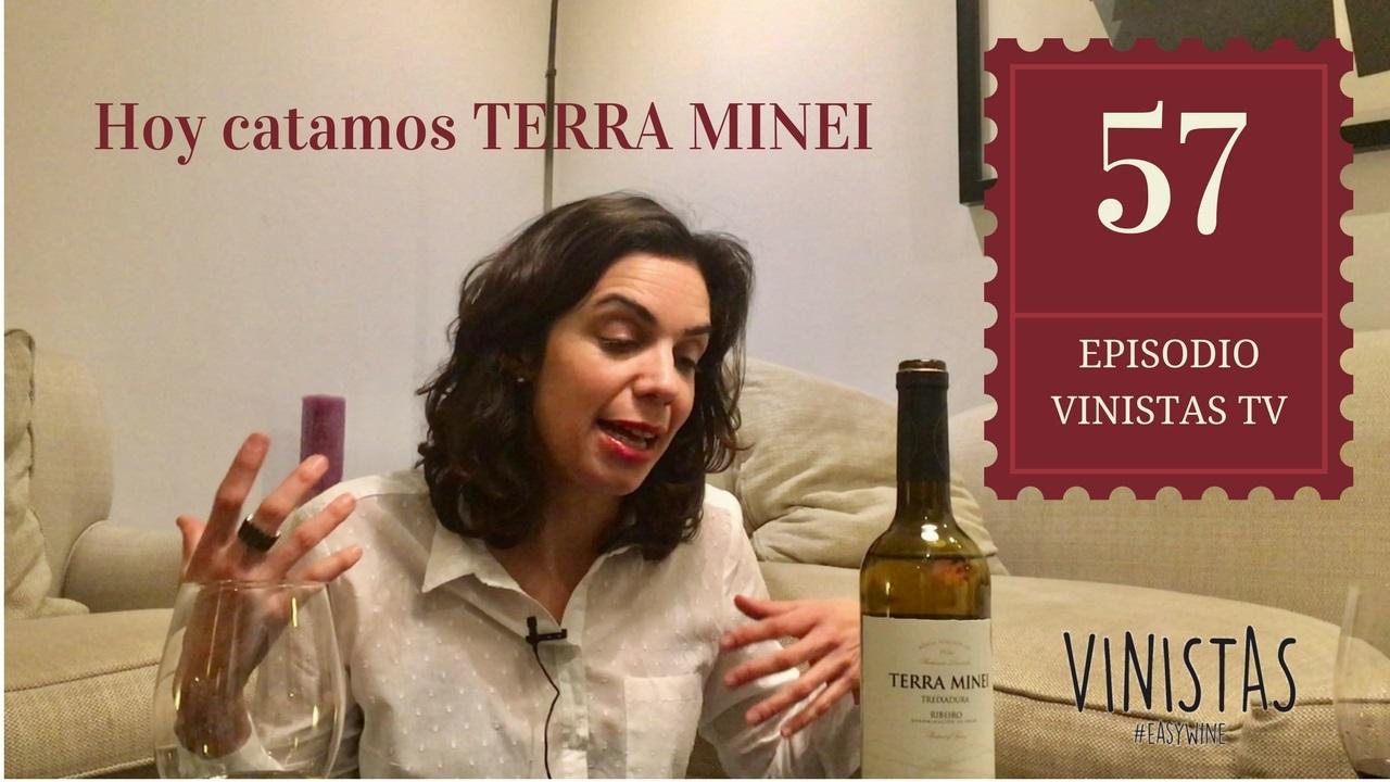 Hoy catamos Terra Minei – VINISTAS TV – Episodio 57