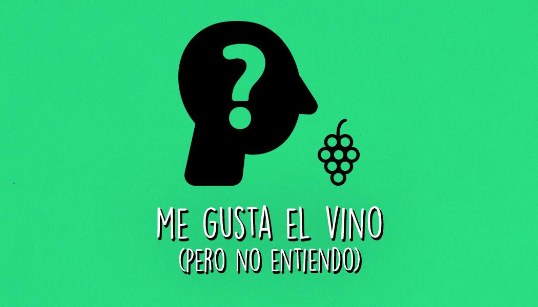 Me gusta el vino… pero no entiendo