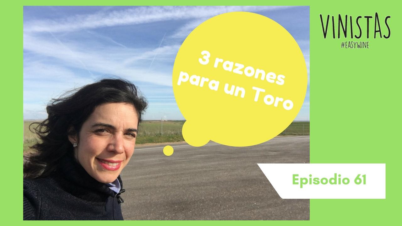 Toro en tres razones – Vinistas TV – Episodio 61