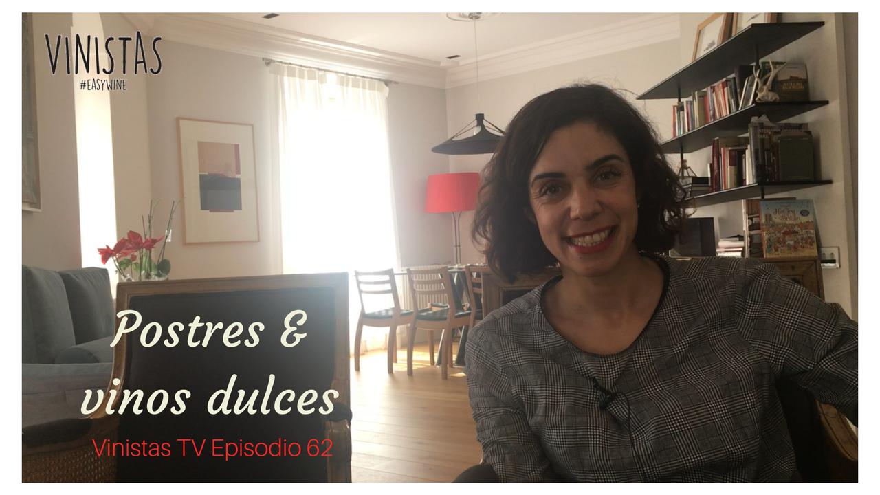 Postre y vinos dulces – Vinistas TV – Episodio 62