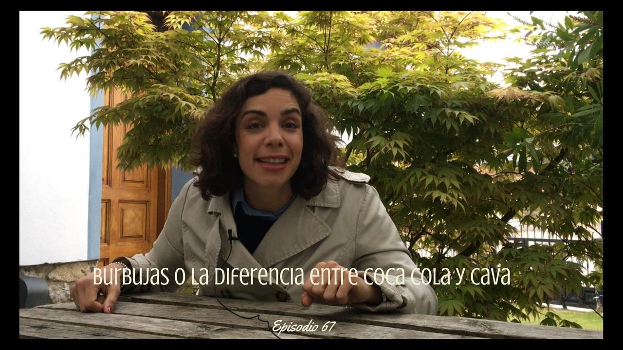 Burbujas: o la diferencia entre Coca-Cola y cava – VINISTAS TV- Episodio 67