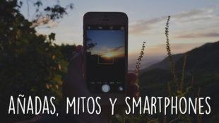 Añadas, mitos y smartphones