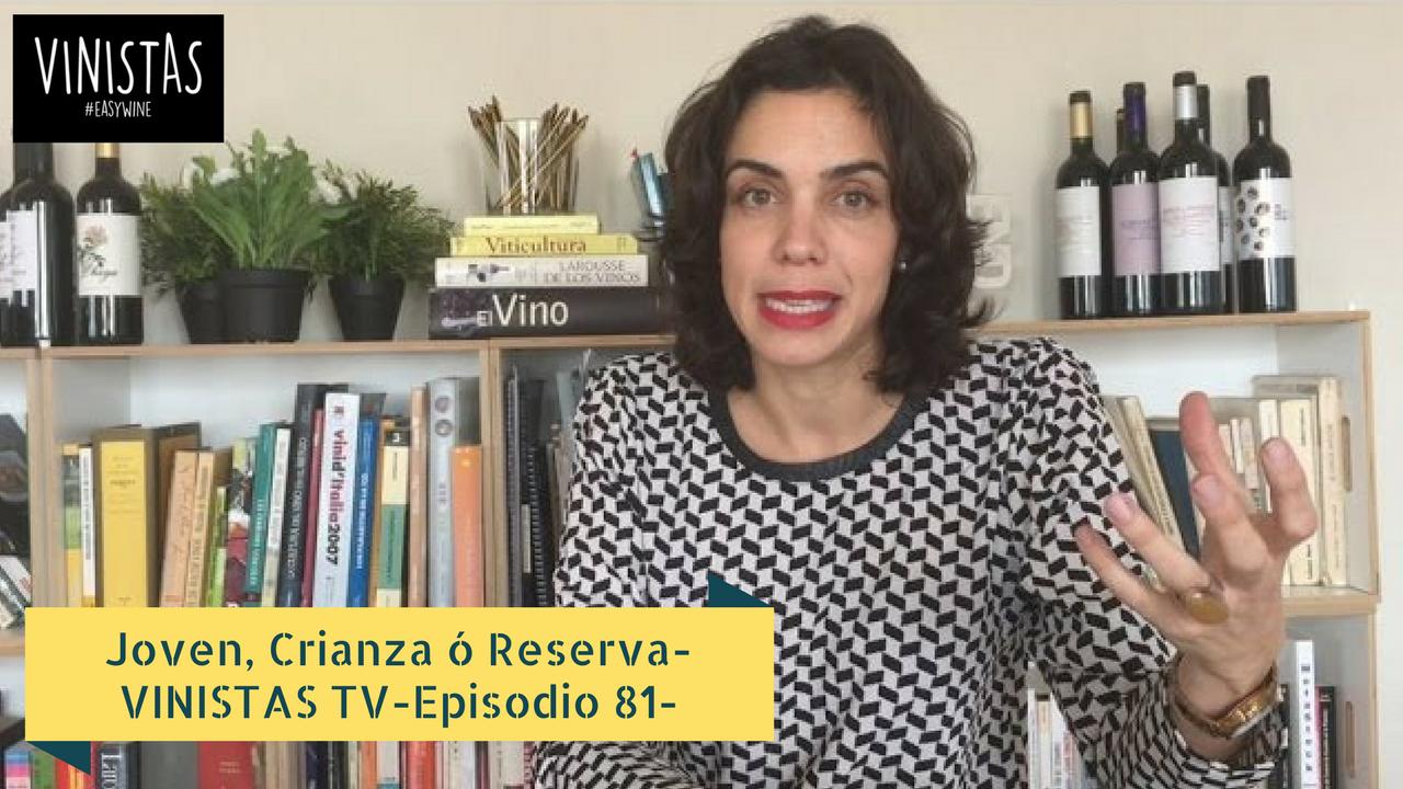 Joven, Crianza, Reserva – VINISTAS TV-Episodio 81
