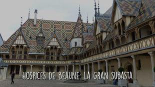Hospices de Beaune: la gran subasta
