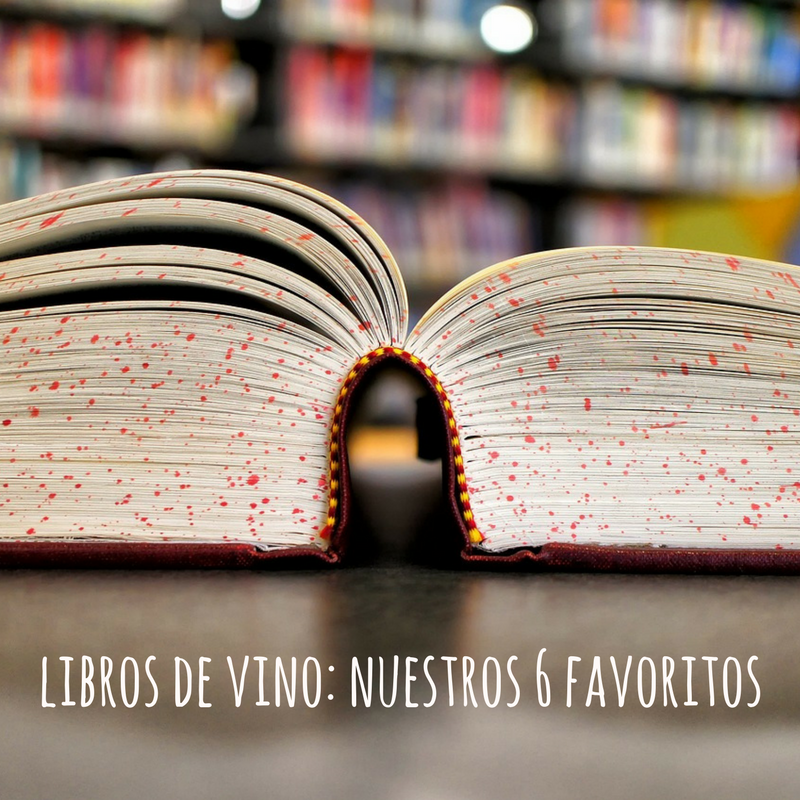 Libros de vino: nuestros 6 favoritos