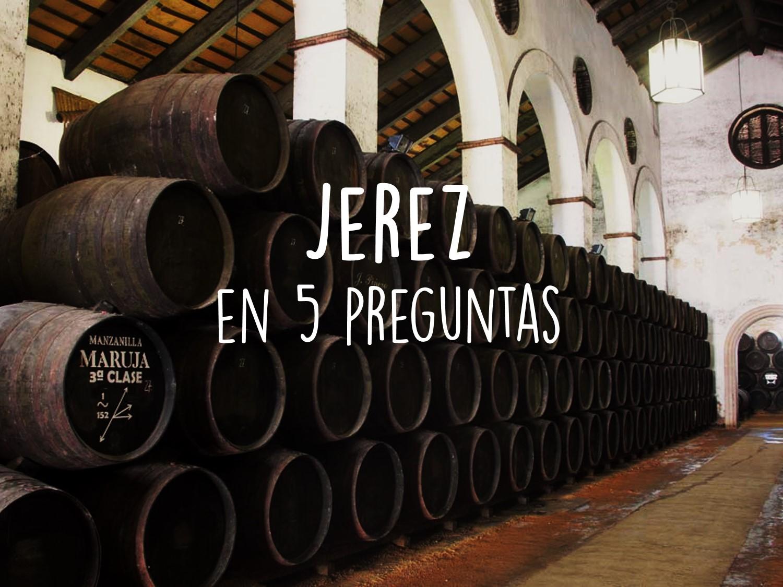 Vino de Jerez: Una Guía en 5 Preguntas