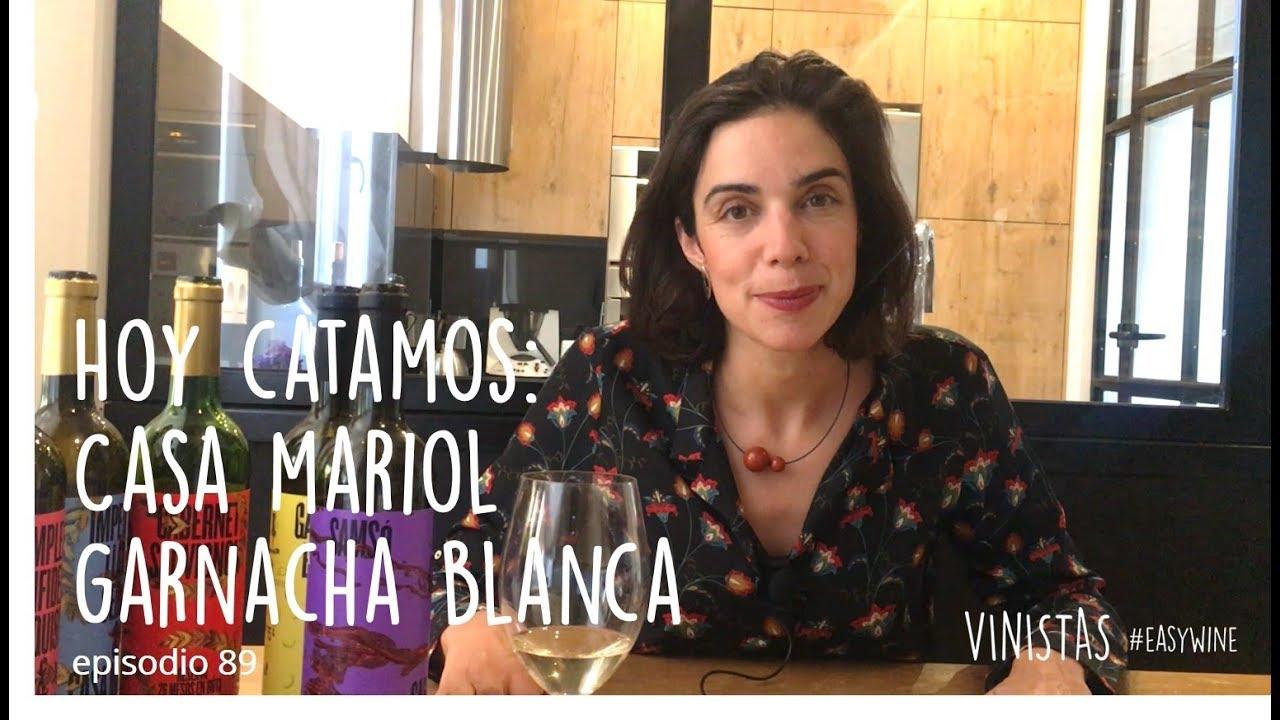 Hoy catamos: Casa Mariol Garnacha Blanca-VINISTAS TV-Episodio 89