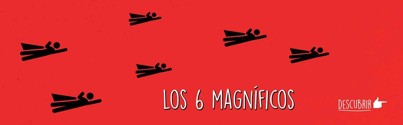 Los 6 magníficos